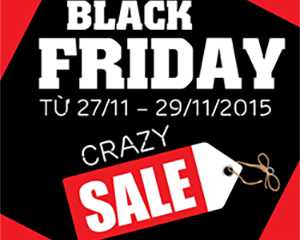 Black Friday - Crazy Sale từ ngày 2711 - 29112015