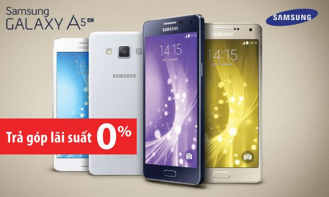 Mua trả góp Samsung Galaxy A5 lãi suất 0%