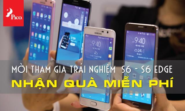 Trải nghiệm Galaxy S6, Galaxy S6 Edge tại Pico nhận quà miễn phí