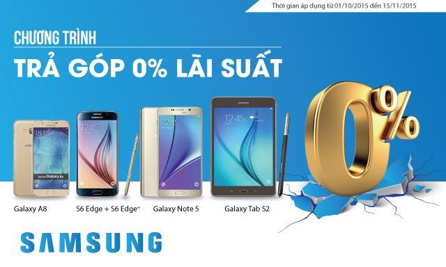 Mua Galaxy S6, Note 5, Tab S2 trả góp lãi suất 0% tại điện máy Pico