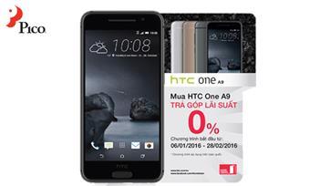 Mua trả góp HTC One A9 lãi suất 0% tại Pico