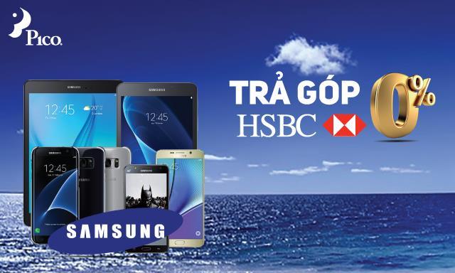 Trả góp lãi suất 0% siêu phẩm Samsung cùng HSBC