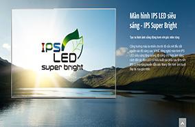 Màn hình IPS siêu sáng