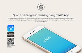 Quản lí dễ dàng hơn nhờ ứng dụng tpMiFi App
